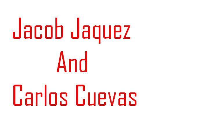 Jacob Jaquez and Carlos Cuevas